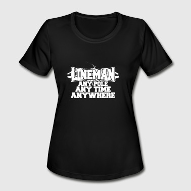 Ani Lineman Any Pole Any Time Any Where T-shirt - Women's Moisture Wicking Performance T-Shirt
