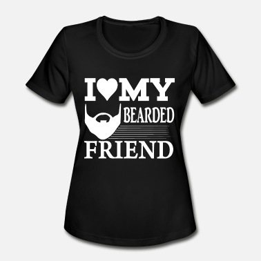 Love My Beard Beard - Beard I Love My Bearded Friend - Women's Moisture Wicking Performance T-Shirt
