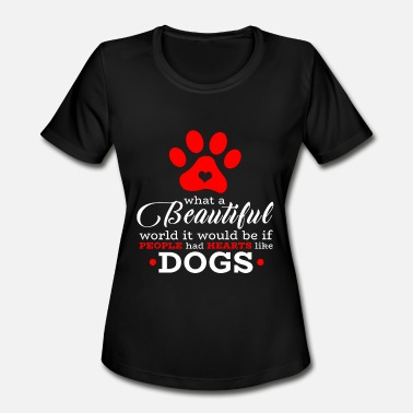 Beautiful World Beautiful World with the Hearts of Dogs - Women's Sport T-Shirt