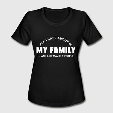 Partridge Family Family - all i care about is my family and like - Women's Moisture Wicking Performance T-Shirt