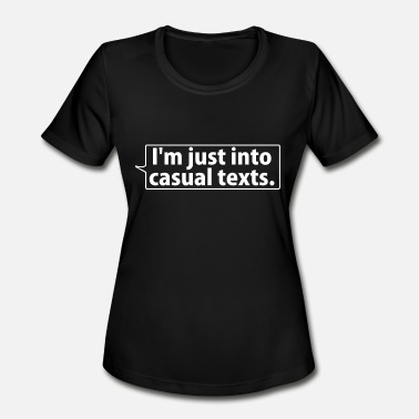 Texting Texting - Casual Texts - Women's Sport T-Shirt