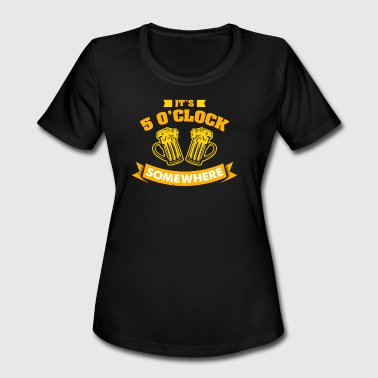 5 Beer It's 5 o'clock somewhere - beer - Women's Moisture Wicking Performance T-Shirt