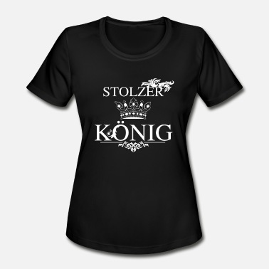 Gift King Proud King Gift idea for kings - Women's Moisture Wicking Performance T-Shirt