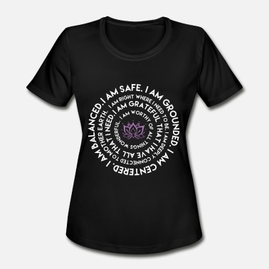 Namaste I am safe I am grounded I am centered yoga t shirt - Women's Moisture Wicking Performance T-Shirt