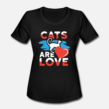 Cats Lover Cats are Love Cat Lover - Women's Moisture Wicking Performance T-Shirt