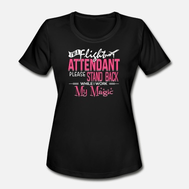 Flight Flight Attendant Career I'm A Flight Attendant - Women's Sport T-Shirt