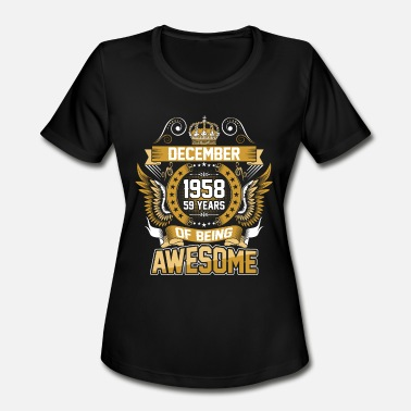 Awesome December December 1958 59 Years Of Being Awesome - Women's Moisture Wicking Performance T-Shirt