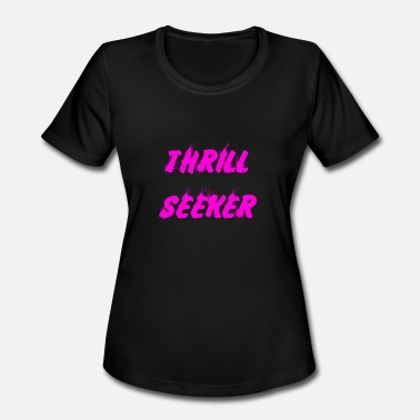 Thrill Seeker THRILL SEEKER(HOTT PINK PRINT) - Women's Moisture Wicking Performance T-Shirt