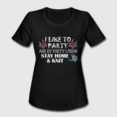 By Party Stay Home Knit - Women's Moisture Wicking Performance T-Shirt
