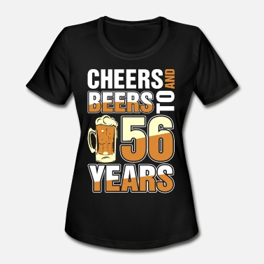 56 Year Cheers And Beers To 56 Years - Women's Moisture Wicking Performance T-Shirt