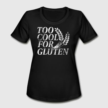 Too Cool For Gluten too cool for gluten - Women's Moisture Wicking Performance T-Shirt
