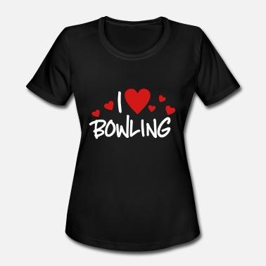 I Love Bowling I love Bowling - Women's Moisture Wicking Performance T-Shirt