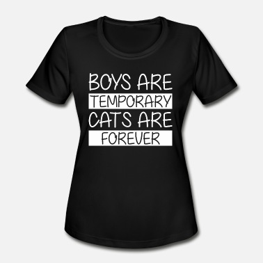 Boys Are Temporary - Cats Are Forever Boys Are Temporary Cats Are Forever - Women's Moisture Wicking Performance T-Shirt