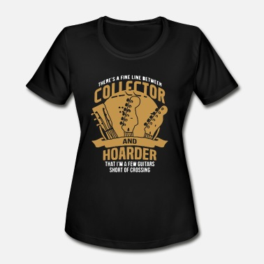 Hoarder Guitar Collector Or Hoarder Shirt - Women's Sport T-Shirt