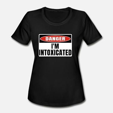 Intoxicated Danger im Intoxicated - Women's Moisture Wicking Performance T-Shirt