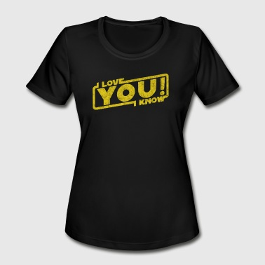 Galactic Empire Quotes i love you i know movie quote Leia Han Blockbuster - Women's Moisture Wicking Performance T-Shirt