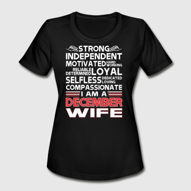 Strong Independent Motivates December Wife - Women's Moisture Wicking Performance T-Shirt