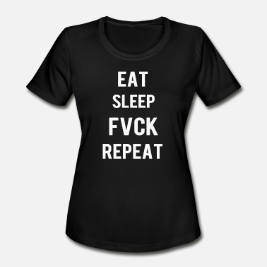 Fucked Rugby Eat Sleep Fuck Repeat - Women's Sport T-Shirt