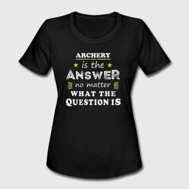 Archery Sayings Archery Funny Saying Cool Sport Hobby Gift - Women's Moisture Wicking Performance T-Shirt
