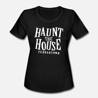 Haunted House Haunt House - Women's Moisture Wicking Performance T-Shirt