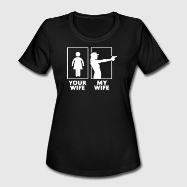 Your Wife My Wife Funny - Women's Moisture Wicking Performance T-Shirt