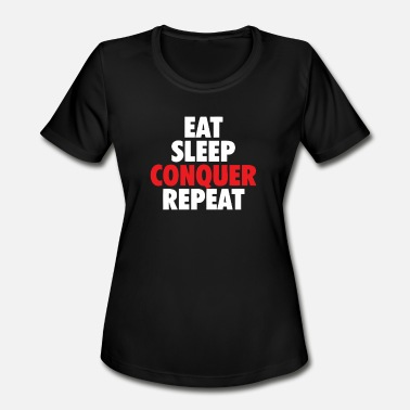 Conquer Animal Eat Sleep Conquer - Women's Moisture Wicking Performance T-Shirt