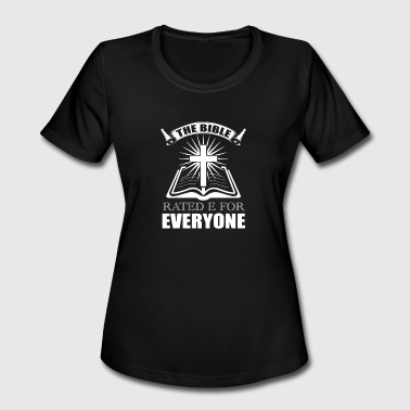 The Bible Rated E For Everyone - Bible Book Quote - Women's Moisture Wicking Performance T-Shirt