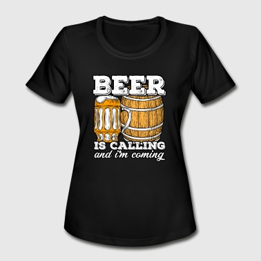Is calling Beer - Women's Moisture Wicking Performance T-Shirt