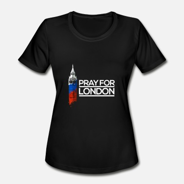 London Attack Pray For London, Big Ben England Memorial Union UK - Women's Moisture Wicking Performance T-Shirt