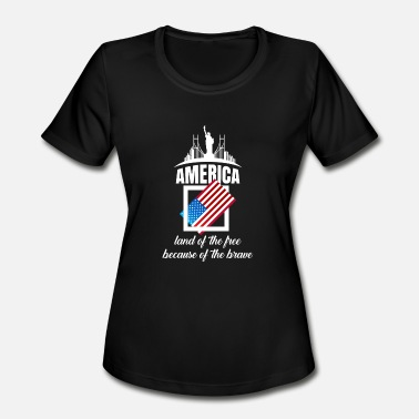 Landside America Land Of The Free Because Of The Brave TShi - Women's Moisture Wicking Performance T-Shirt