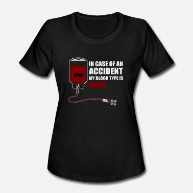 Blood Gang Case of accident: Blood type is wine, funny shirt - Women's Moisture Wicking Performance T-Shirt