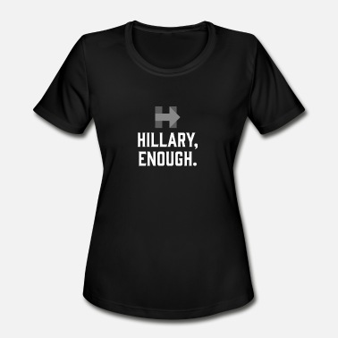 Crooked Hillary Hillary, Enough. - Women's Moisture Wicking Performance T-Shirt