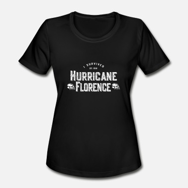 Survived I Survived Hurricane Florence 2018 - Women's Moisture Wicking Performance T-Shirt
