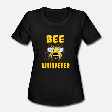 Crazy Beekeeper Bee Whisperer Beekeeping Honey Gift - Women's Moisture Wicking Performance T-Shirt
