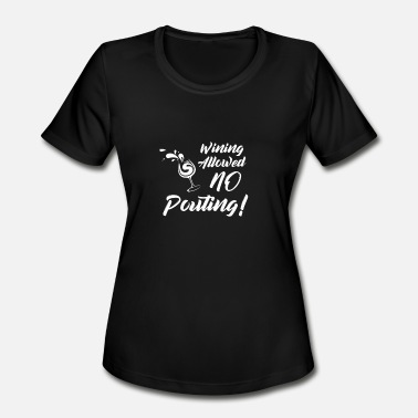 Pouting Wining allowed.. No pouting! - Women's Moisture Wicking Performance T-Shirt
