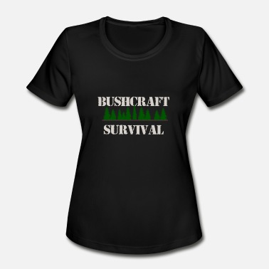 Outdoor Enthusiast Bushcraft and Survival - Women's Moisture Wicking Performance T-Shirt