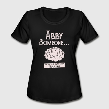 Abby Abby - Abby Normal - Women's Moisture Wicking Performance T-Shirt