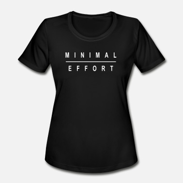 Effort MINIMAL EFFORT - Women's Sport T-Shirt