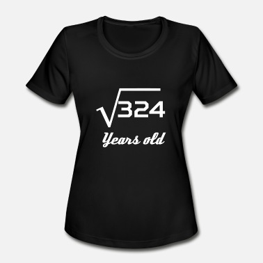 Square Root Of 324 Square Root Of 324 18 Years Old - Women's Moisture Wicking Performance T-Shirt