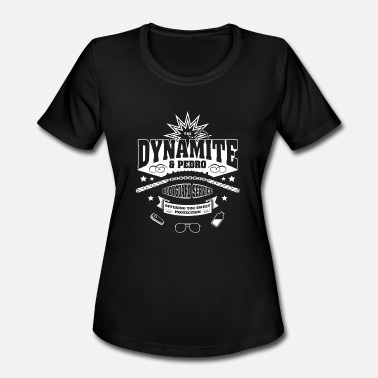 Bride And Groom Bodyguard Bodyguard service - The dynamite & pedro t-shirt - Women's Moisture Wicking Performance T-Shirt