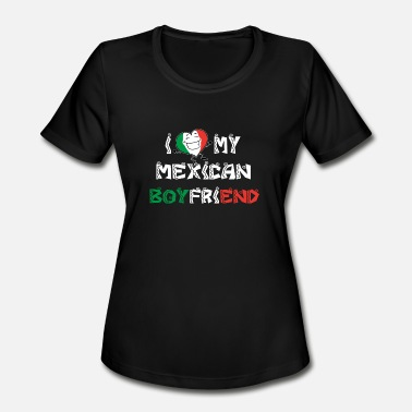 I Love My Mexican Girlfriend I Love My Mexican Boyfriend - Women's Moisture Wicking Performance T-Shirt