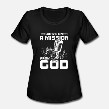 Mission From God Music - We're on a mission from God - Women's Moisture Wicking Performance T-Shirt