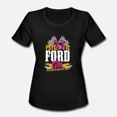 Mumford Sons Psychotic Ford girl - Everyone warned you about - Women's Moisture Wicking Performance T-Shirt