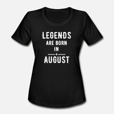 Legends-are-born-in-august August - Legends are born in august - Women's Moisture Wicking Performance T-Shirt