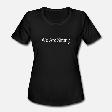 We Are Strong We Are Strong - Women's Sport T-Shirt