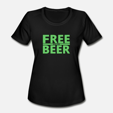 Free Beer Free Hugs for Beer - Women's Moisture Wicking Performance T-Shirt