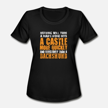 Castle Dachshund Turns A Man's Home Into A Castle More - Women's Sport T-Shirt