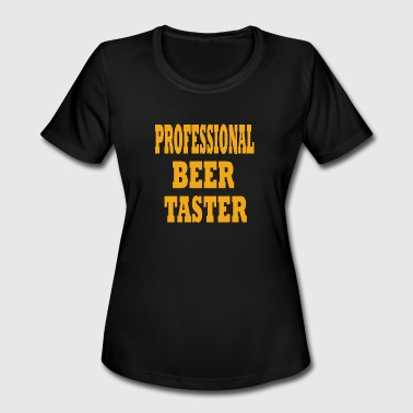 PROFESSIONAL BEER TASTER - Women's Moisture Wicking Performance T-Shirt