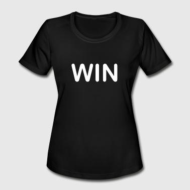 WIN - Women's Moisture Wicking Performance T-Shirt