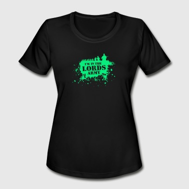 Army Of The Lord I m in the lords army - Women's Moisture Wicking Performance T-Shirt